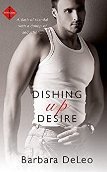 Dishing Up Desire (Entangled Indulgence) by [DeLeo, Barbara]