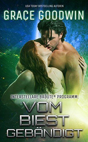 Vom Biest gebändigt (Interstellare Bräute® Programm 8) (German Edition)