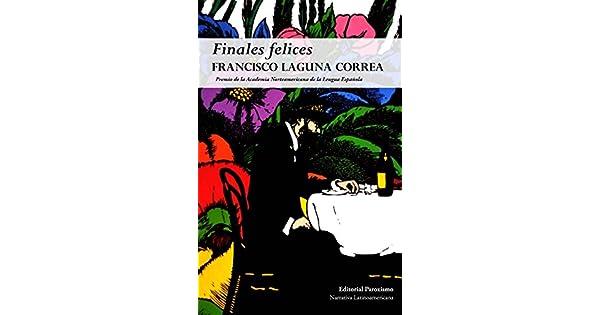 Amazon.com: Finales felices (Spanish Edition) (9780615719474 ...