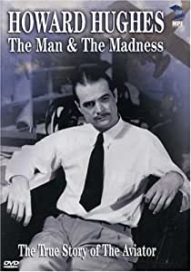 Howard Hughes - The Man and The Madness
