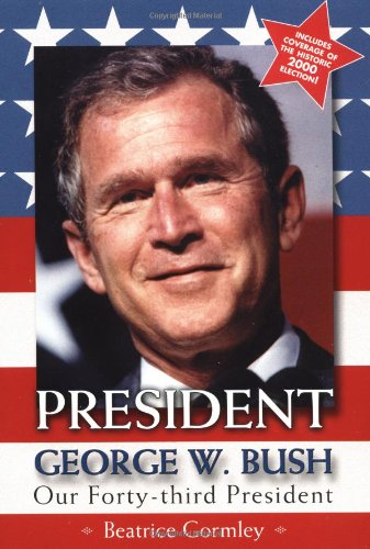 President George W. Bush : Our Forty-Third President