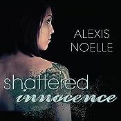 Shattered Innocence | Alexis Noelle