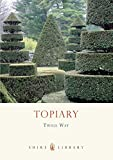 Topiary (Shire Library, Band 580)