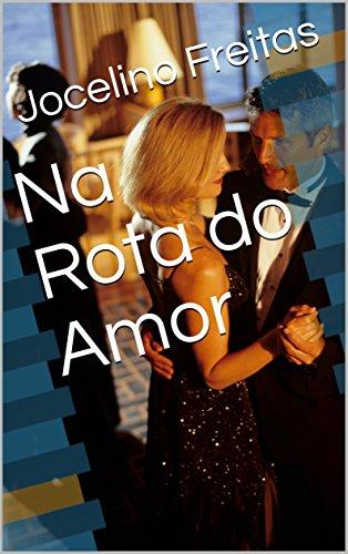 Na Rota do Amor (Portuguese Edition) (Amor Karaoke)