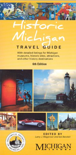 Download Historic Michigan Travel Guide: With detailed listings for Michigan museums, historic sites, attractions, and other history destinations ebook