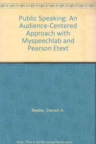 Public Speaking: An Audience-Centered Approach with MySpeechLab and Pearson eText (7th Edition)