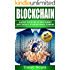 Blockchain: Blueprint to Dissecting The Hidden Economy!- Smart Contracts, Bitcoin and Financial Technology