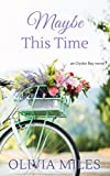 #4: Maybe This Time (Oyster Bay Book 3)