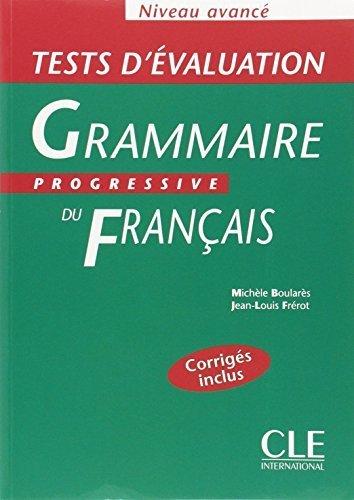 Tests D'Evaluation Grammaire Progressive Du Francais, Niveau Avance French Edition By Michele Boulares 1999-03-08
