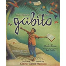 My Name is Gabito / Me llamo Gabito: The Life of Gabriel Garcia Marquez
