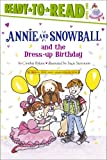 Annie and Snowball and the Dress-Up Birthday, Cynthia Rylant, 1416914595