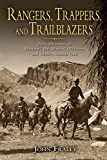 Rangers, Trappers, and Trailblazers: Early Adventures in Montana s Bob Marshall Wilderness and Glacier National Park