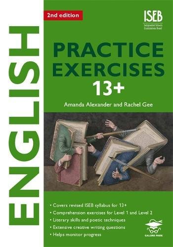 English Practice Exercises 13+ 2nd edition                            Practice Exercises for Common Entrance preparation Amanda Alexander