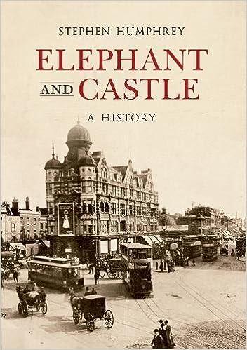 Elephant & Castle A History