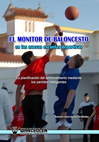 El monitor de baloncesto en las nuevas escuelas deportivas: La planificación del entrenamiento mediante los