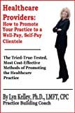 Healthcare Providers: How to Promote Your Practice Exclusively to a Well-Pay, Self-Pay Clientele