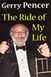 The Ride of My Life, Gerry Pencer, 1552631184