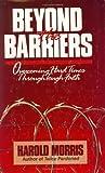 Beyond the Barriers, Harold Morris, 0929608054