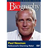 Biography: Paul Newman - Hollywood's Charming Rebel