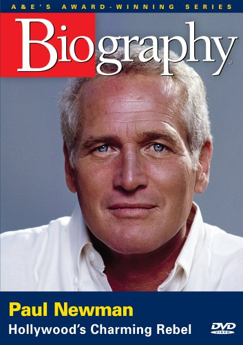 - Biography - Paul Newman: Hollywood's Charming Rebel