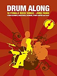 Drum Along 3. 10 Female Rock Songs. With Professional Playalong-CD