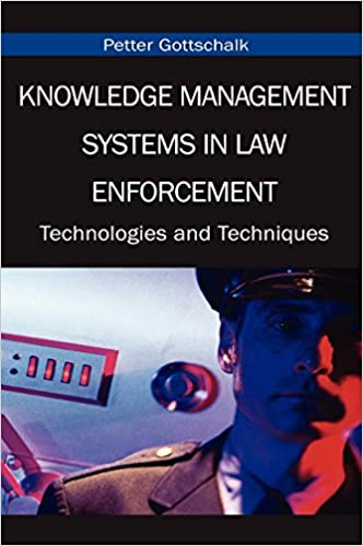 Knowledge Management Systems in Law Enforcement: Technologies and Techniques