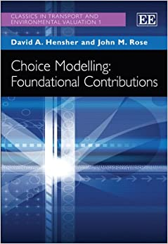 Book Choice Modelling: Foundational Contributions (Classics in Transport and Environmental Valuation Series)