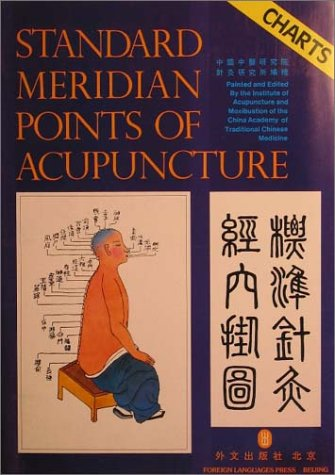 Acupuncture Meridians Chart (Standard Meridian Points of Acupuncture: Charts)
