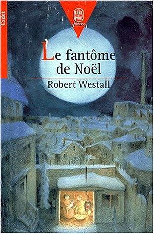 Télécharger ebooks for mac gratuitement LE FANTOME DE NOEL. Le chat de Noël PDF by Robert Westall 2013213603