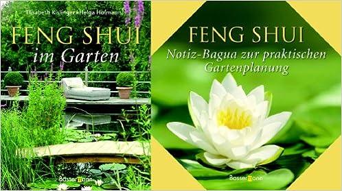 Feng Shui im Garten. Mehr Harmonie, Freude und Wohlbefinden durch ...