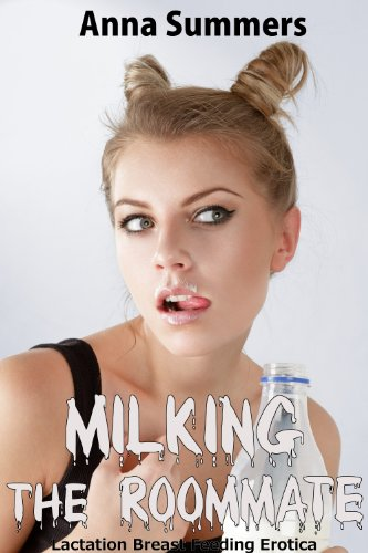 Milking the roommate (Lactation Breast Feeding Erotica)