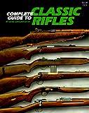 Complete Guide to Classic Rifles, Gene Gangarosa, 0883172208