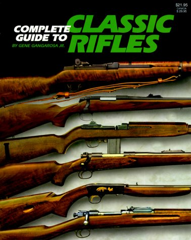 Complete Guide to Classic Rifles