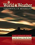 A World of Weather : Fundamentals of Meteorology, Nese, Jon M. and Grenci, Lee M., 0757521126
