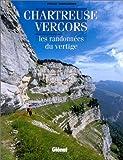 Chartreuse Vercors. Les randonnées du vertige