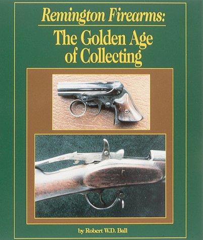 Remington Firearms: The Golden Age of Collecting (Remington Ball Cap)