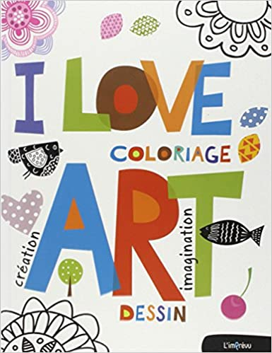 I Love Art Coloriage Dessin Creation Imagination Amazon Co