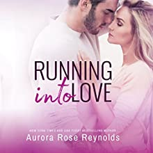 Running Into Love Audiobook by Aurora Rose Reynolds Narrated by Carly Robins, Alexander Cendese