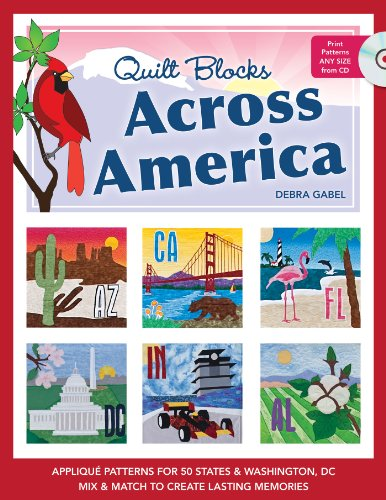 Quilt Blocks Across America: Applique Patterns for 50 States & Washington, D.C., Mix & Match to Create Lasting Memories (State Applique)