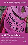 img - for Anti-War Activism: New Media and Protest in the Information Age (New Security Challenges) by Kevin Gillan (2008-10-01) book / textbook / text book