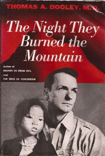 The Night They Burned The Mountain by Thomas A. Dooley