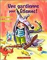 Une gardienne pour Étienne ! par Soulières