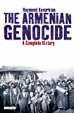 Armenian Genocide, The: A Complete History