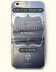 iPhone 6 Case,OOFIT iPhone 6 (4.7) Hard Case **NEW** Case with the Design of rejoice in our confident hope be patient in trouble and keep on praying romans 12:12 - Case for Apple iPhone iPhone 6 (4.7) (2014) Verizon, AT&T Sprint, T-mobile