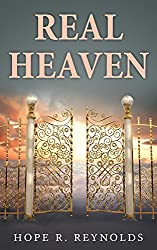 Real Heaven: Proof of Heaven, Heaven Sent Angels, and Creating Heaven on Earth