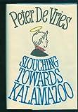 Slouching Towards Kalamazoo, Peter De Vries, 0316181722