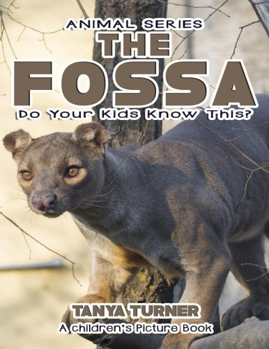 THE FOSSA Do Your Kids Know