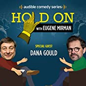 Ep. 17: Dana Gould's Eulogy for Vampira (Hold On with Eugene Mirman) | Eugene Mirman, Dana Gould