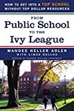 img - for From Public School to the Ivy League: How to get into a top school without top dollar resources book / textbook / text book