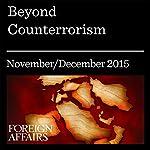 Beyond Counterterrorism | Daniel Byman